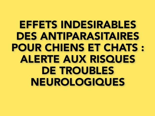risques d'effets neurologiques indésirables avec plusieurs antiparasitaires pour chiens et chats